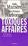 echange, troc Noël Mamère, Jean-François Narbonne - Toxiques affaires : De la dioxine à la vache folle