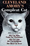 img - for Cleveland Amory's Compleat Cat: Cat Who Came for Christmas / Cat and the Curmudgeon / Best Cat Ever book / textbook / text book