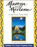 Maressa & Merlone: A Musical Fairy Tale