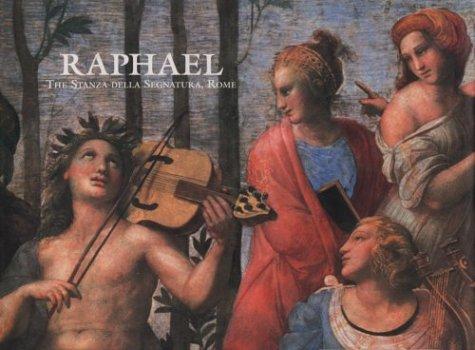Raphael: The Stanza Della Segnatura, Rome (Great Fresco Cycles of the Renaissance)