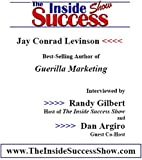 Jay Conrad Levinson Interviewed by Randy Gilbert on <i>The Inside Success Show</i>: Jay Conrad Levinson talks about his strategies behind his best-selling book <i>Guerilla Marketing</i>