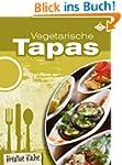 Vegetarische Tapas (Kreative K�che 5)