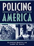 Policing in America (0205274544) by Bartollas, Clemens