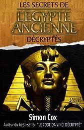 Les  secrets de l'Égypte ancienne décryptés