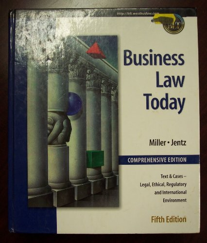 Business Law Today, Comprehensive 5th Edition (Text & Cases-Legal, Ethical, Regulatory and International Environment)