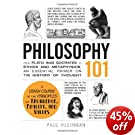 Philosophy 101: From Plato and Socrates to Ethics and Metaphysics, an essential primer on the history of thought