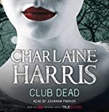 Charlaine Harris Club Dead: A True Blood Novel