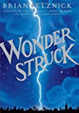 img - for Wonderstruck (Schneider Family Book Award - Middle School Winner) book / textbook / text book