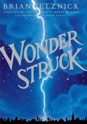Wonderstruck (Schneider Family Book Award - Middle School...