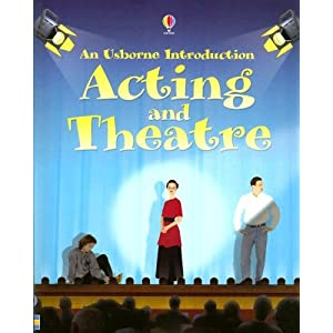 Acting and Theatre (Usborne Introduction) Cheryl Evans and Lucy Smith