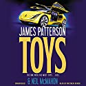 Toys (       UNABRIDGED) by James Patterson, Neil McMahon Narrated by Matthew Bomer