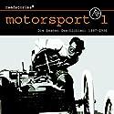 Die besten Geschichten von 1887 bis 1936 (Motorsport 1) Hörbuch von Jürgen Heinisch Gesprochen von:  N.N.