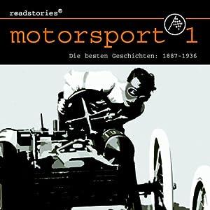 Die besten Geschichten von 1887 bis 1936 (Motorsport 1) Hörbuch