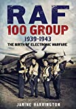 img - for RAF 100 Group: 1942-1943 - The Birth of Electronic Warfare book / textbook / text book