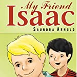 My Friend Isaac | Saundra Arnold
