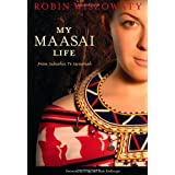 My Maasai Life: From Suburbia to Savannahby Robin Wiszowaty