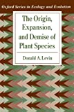 The Origin, Expansion, and Demise of Plant Species (Oxford Series in Ecology and Evolution) (0195127293) by Donald A. Levin