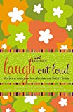 img - for Laugh out Loud: Stories to Touch Your Heart and Tickle Your Funny Bone (Women of Faith (Thomas Nelson)) book / textbook / text book