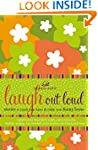 Laugh out Loud: Stories to Touch Your...