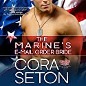 The Marine's E-Mail Order Bride (       UNABRIDGED) by Cora Seton Narrated by Nika Solviero