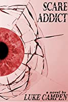Scare Addict [Kindle Edition]