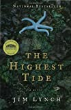 img - for The Highest Tide: A Novel by Lynch, Jim 1st (first) Edition (4/4/2006) book / textbook / text book
