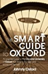 The Smart Guide to Oxford: An essenti...