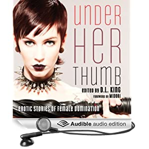 Under Her Thumb: Erotic Stories of Female Domination (Unabridged)