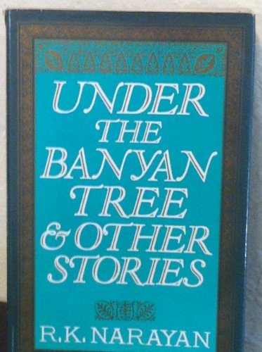 Under the Banyan Tree and Other Stories, by R. K. Narayan
