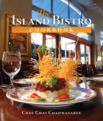 The Island Bistro Cookbook by Chai Chaowasaree