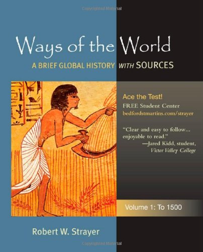 Ways of the World: A Global History with Sources, Volume...