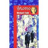 Momo: O la extana historia de los ladrones del tiempo y de la nina que devolvio el tiempo a los hombres (Spanish Edition) ~ Michael Ende