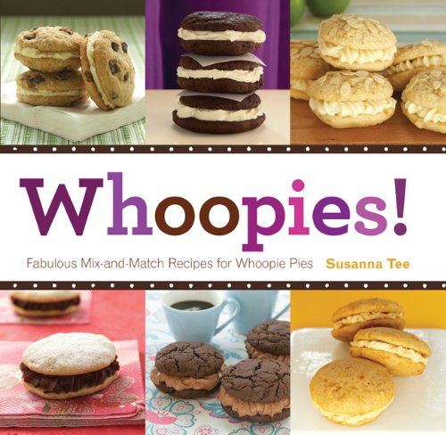 Whoopies!: Fabulous Mix-and-Match Recipes for Whoopie Pies