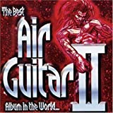 The Best Air Guitar Album in the World... Vol II by Various Artists (2002) Audio CD