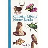 Christian Liberty Nature Reader Book 3 (Christian Liberty Nature Readers) ~ Michael McHugh