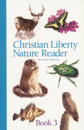 Christian Liberty Nature Reader Book 3 (Christian Liberty Nature Readers)