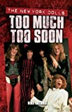 Too Much Too Soon: The New York Dolls