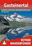 Gasteinertal - Großarltal, Raurisertal, Nationalpark Hohe Tauern. 50 Touren (Rother Wanderführer) - Sepp Brandl