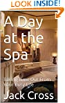 A Day at the Spa: Taking Time Out Fro...