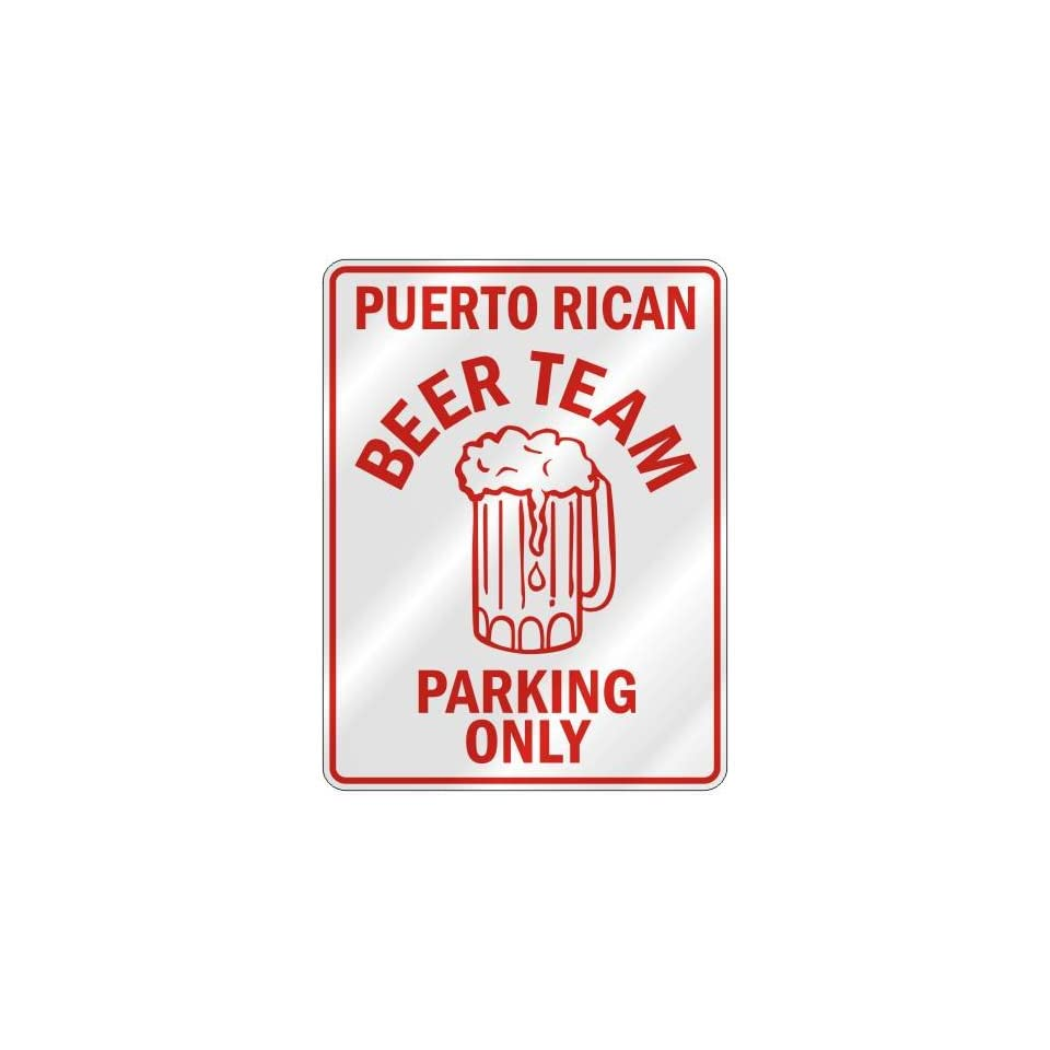 PUERTO RICAN BEER TEAM PARKING ONLY  PARKING SIGN COUNTRY PUERTO RICO