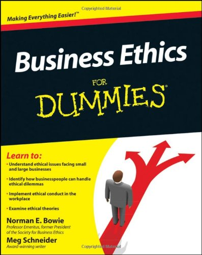 Business Ethics For Dummies, Norman E. Bowie