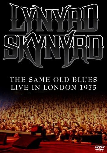 Lynyrd Skynyrd - Same Old Blues: Live In London 1975