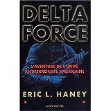 Au coeur de la Delta Force : Histoire de l'unité armée antiterroriste par l'un de ses membres fondateurs