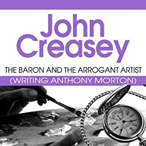 The Baron and the Arrogant Artist: The Baron Series, Book 44 | [John Creasey]