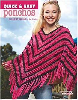 Quick & Easy Ponchos (Leisure Arts #3975): Kay Meadors: 9781601401694