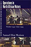 History of United States Naval Operations in World War II. Vol. 2: Operations in North African Waters, October 1942-June 1943 (0252069722) by Morison, Samuel Eliot