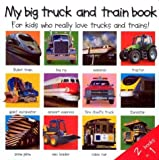 2 Books in 1: My Big Truck and Train Book