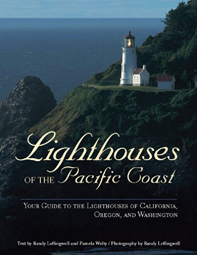Lighthouses of the Pacific Coast: Your Guide to the Lighthouses of California, Oregon, and Washington (A Pictorial Discovery Guide) ISBN-13 9780760336502