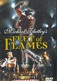Michael Flatley: Feet Of Flames [DVD]