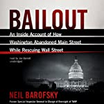 Bailout: An Inside Account of How Washington Abandoned Main Street While Rescuing Wall Street | Neil Barofsky